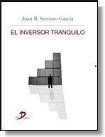'El  inversor tranquilo', de Juan B. Serrano, es la novedad editorial de Díaz de Santos.