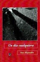 """""""Un día cualquiera"""", de Ana Alejandre"""