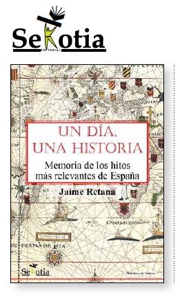 Un día una Historia, memoria de los hitos más relevantes de España