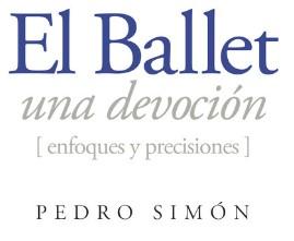 """""""El ballet, una devoción"""""""