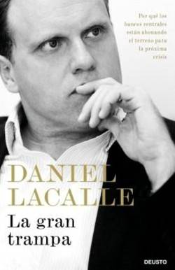 'La gran trampa', nuevo libro de Daniel Lacalle