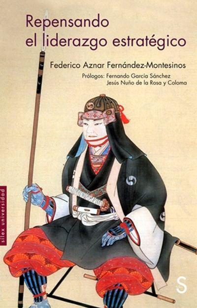 Repensando el liderazgo estratégico, nuevo libro de Federico Aznar