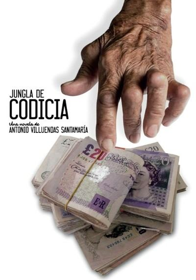 Jungla de codicia, nueva novela de Antonio Villuendas Santamaría