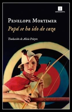 «Papá se ha ido de caza» (1958), de Penelope Mortimer: vida de Ruth