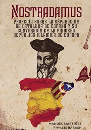 Manuel Martínez publica en España 'Nostradamus' y rescata la teoría sobre una posible república islámica en Cataluña