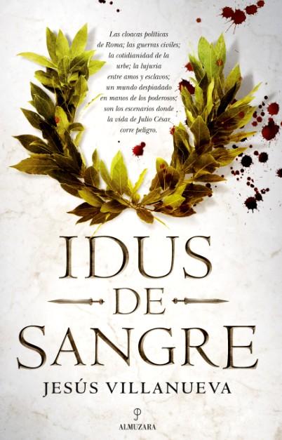 'Idus de sangre', última novela de Jesús Villanueva