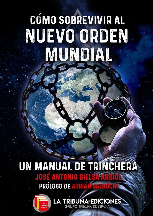 Cómo sobrevivir al nuevo Orden Mundial: un manual de trinchera
