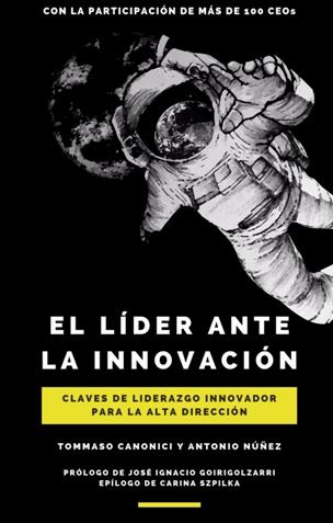 El líder ante la Innovación. Claves de liderazgo innovador para la alta dirección