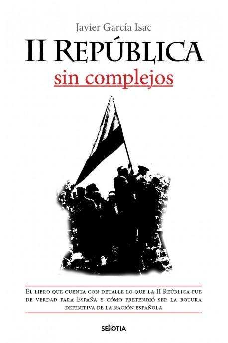 """""""La II República sin complejos"""", nuevo libro del periodista Javier García Isac"""