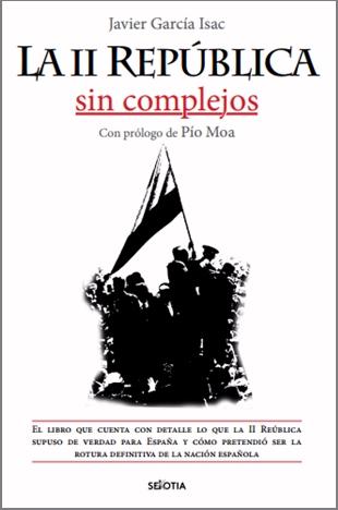 El periodista Javier García Isac combate los dogmas convencionales en su último libro 'La II República sin complejos'