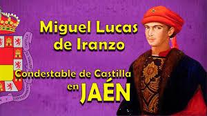 ¡Viva el Condestable don Miguel Lucas de Iranzo!