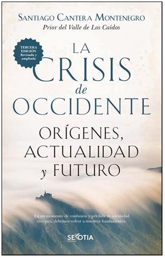 """El prior del Valle de los Caídos analiza la identidad de Europa y su futuro en """"La crisis de occidente"""""""