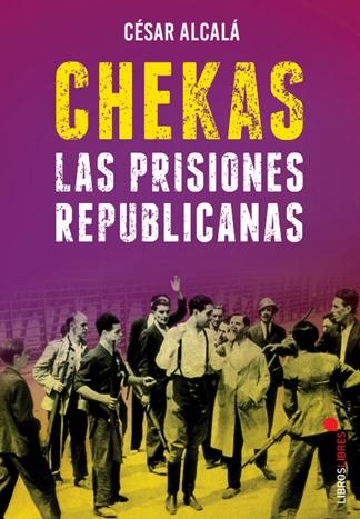 De las 447 chekas, PSOE, UGT, PCE y ERC dirigían varios de esos centros de tortura entre 1936 y 1939