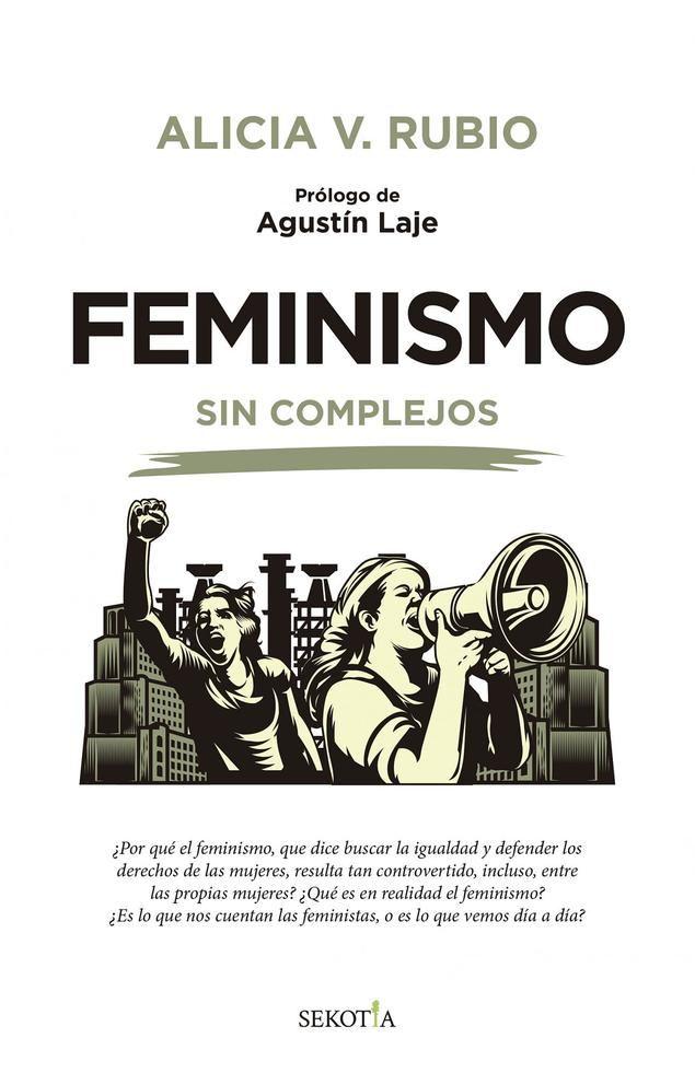 """""""Feminismo sin complejos"""", nuevo libro de Alicia Rubio sobre hembrismo"""