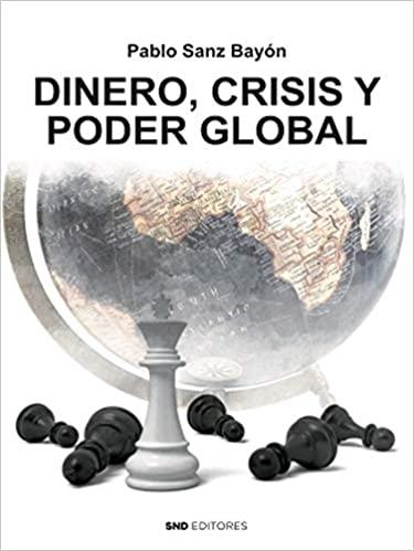 Dinero, crisis y poder global, nuevo libro de Pablo Sanz