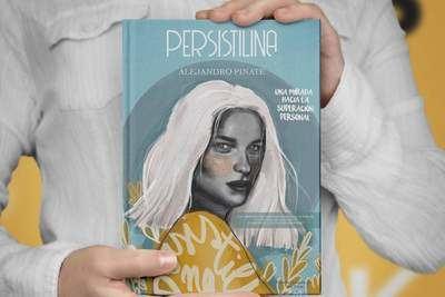 Persistilina: Una Mirada Hacia la Superación Personal. Opiniones del libro de Andrés Alejandro Pinate