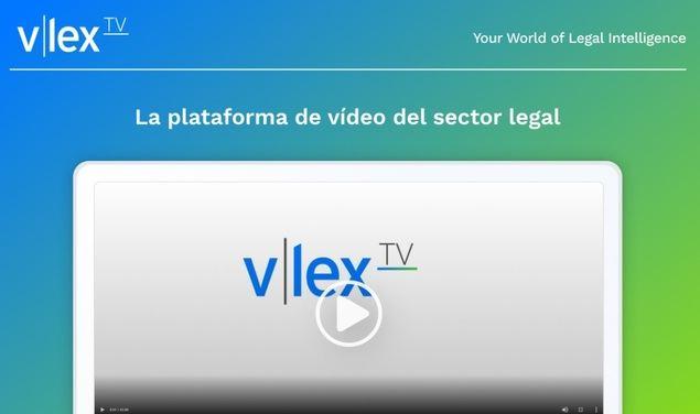 vLex.tv, la plataforma de vídeo del sector legal