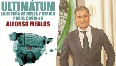 Ya a la venta el nuevo libro de Alfonso Merlos 'Ultimátum. La España revuelta y herida por el Covid-19'