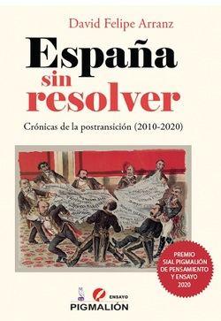 España sin resolver. Crónicas de la postransición, nuevo libro de David Felipe Arrranz