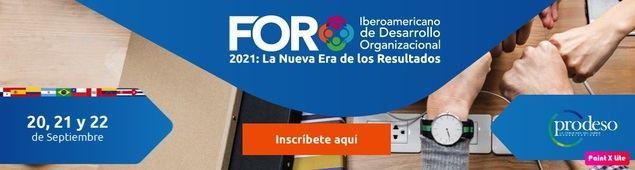 En marcha el Segundo Foro Iberoamericano de Desarrollo Organizacional, la Nueva Era de los Resultados